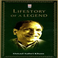 Lifestory Of A Legend: Ustad Sabri Khan Vol. 3 — сборник