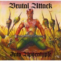 Into Apocalypse — Brutal Attack