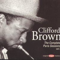 The Complete Paris Sessions Vol.1 — Clifford Brown