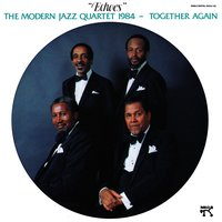 "Together Again ""Echoes"" — The Modern Jazz Quartet"
