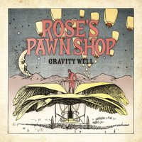 Gravity Well — Rose's Pawn Shop