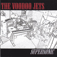 Supersonic — The Voodoo Jets