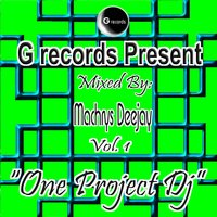 One Project Dj Mixed By Machrys Deejay, Vol. 1 — Machrys DeeJay