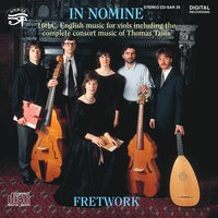 In Nomine Sixteenth Century Music for Viols — Fretwork, Robert Johnson, John Bull, Christopher Tye, William Cornysh, John Taverner, Томас Таллис, Уильям Бёрд