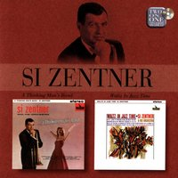 A Thinking Man's Band/Waltz In Jazz Time — Si Zentner
