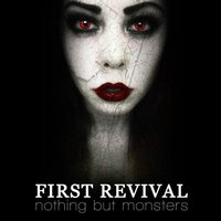 Nothing but Monsters — First Revival