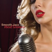 Smooth Jazz Vocal Grooves — сборник