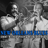 New Orleans Blues - Jimmy Witherspoon And Wilbur De Paris — Jimmy Witherspoon, Wilbur de Paris, Jimmy Witherspoon and Wilbur de Paris