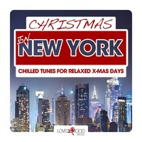 Christmas in New York - Chilled Tunes for Relaxed X-Mas Days — сборник
