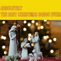 Absolutely the Best Christmas Songs Ever! Vol. 5 — сборник