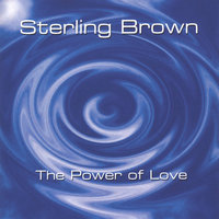 The Power of Love — Sterling Brown