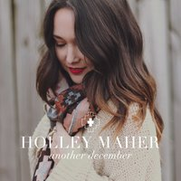 Another December — Holley Maher