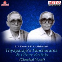 Thyagarajas Pancharatna & Other Krithis — B. V. Raman, B. V. Raman, B. V. Lakshmanan, B. V. Lakshmanan