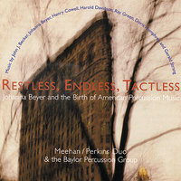Restless, Endless, Tactless — Meehan/Perkins Duo, Baylor Percussion Group