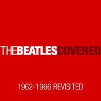 The Beatles Covered 1962-1966 Revisited — The Yellow Subs