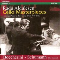 Bocherini & Schumann: Cello Masterpieces — Radu Aldulescu