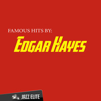 Famous Hits by Edgar Hayes — Edgar Hayes