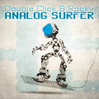 Analog Surfer — Rocky, Double Click, Double Click & Rocky