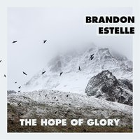 The Hope of Glory — Brandon Estelle