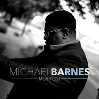 Mighty God — Michael Barnes