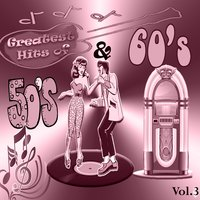 Greatest Hits of 50's & 60's, Vol. 3 — сборник