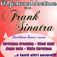 Old Fashioned Christmas With Frank Sinatra — Frank Sinatra