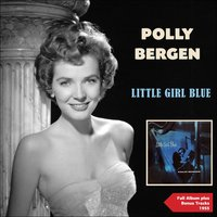 Little Girl Blue — Джордж Гершвин, Polly Bergen