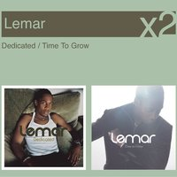 Dedicated / Time To Grow — Lemar