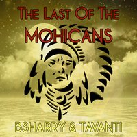 The Last of the Mohicans — Bsharry, Tavanti
