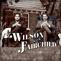 Songs Our Dads Wrote — Wilson Fairchild