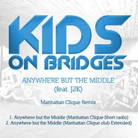 Anywhere But the Middle — J2K, Kids On Bridges