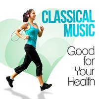 Classical Music - Good for Your Health — Камиль Сен-Санс