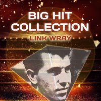 Big Hit Collection — Link Wray