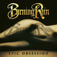 Epic Obsession — Burning Rain
