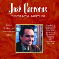 Josè Carreras: Theatre Royal - Drury Lane — The London Arts Orchestra, Jacques Delacote, Amanda Smith, José Carreras, Agnes Baltsa, Ruggero Raimondi, Katia Ricciarelli