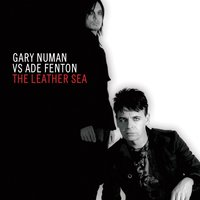 The Leather Sea — Gary Numan feat. Ade Fenton