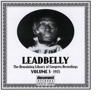 Leadbelly ARC & Library of Congress Recordings Vol. 3 (1935) — Leadbelly