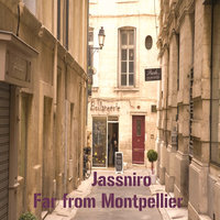 Far from Montpellier - Single — Jassniro