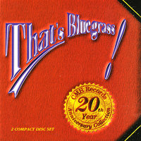 That's Bluegrass! CMH Records' 20th Anniversary Collection — сборник