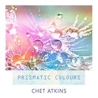 Prismatic Colours — Chet Atkins