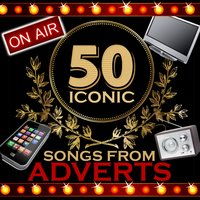 50 Iconic Songs from Adverts — сборник