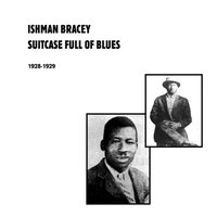 Suitcase Full of Blues 1928-1929 — Ishman Bracey