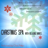 Christmas Spa with Relaxing Waves — Chris Phillips, Relaxation Station