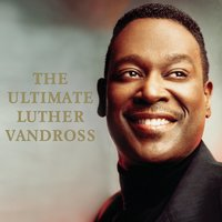 The Ultimate Luther Vandross — Luther Vandross