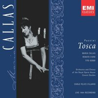 Puccini: Tosca — Джакомо Пуччини, Orchestra of the Royal Opera House, Covent Garden, Chorus of the Royal Opera House, Covent Garden, Maria Callas/Carlo Felice Cillario/Orchestra Of The Royal Opera House, Covent Garden/Chorus of the Royal Opera House, Covent Garden/Tito Gobbi
