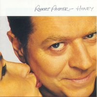 Honey — Robert Palmer