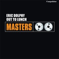Out to Lunch — Eric Dolphy