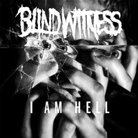 I Am Hell — Blind Witness