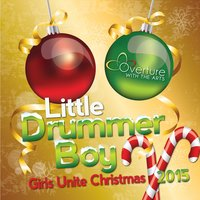 Little Drummer Boy — Overture with the Arts, Girls Unite