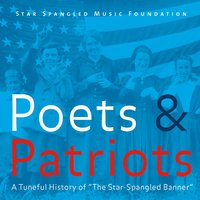 "Poets & Patriots: A Tuneful History of ""The Star-Spangled Banner"" — сборник"